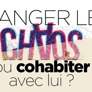 Ranger le chaos… ou cohabiter avec lui ?